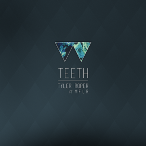 Cover:Tyler Roper – Teeth ft. M F L R [tnj001]