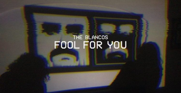 The Blancos Fool For you Cover Art